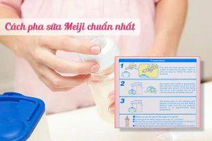 Pha sữa Meiji đúng công thức, liều lượng để đạt được chất lượng tốt nhất